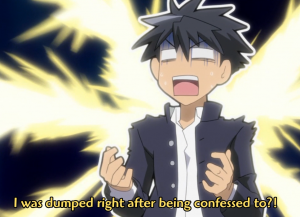 """I was dumped right after being confessed to!?"""